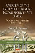 Overview of the Employee Retirement Income Security Act (ERISA) - Protecting Employee Benefi...