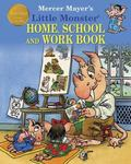 Mercer mayer's little monster home, school and work Book