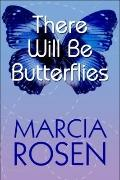 There Will Be Butterflies
