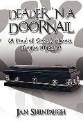 Deader 'N A Doornail