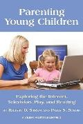 Parenting Young Children: Exploring the Internet, Television, Play, and Reading (Lifespan Le...