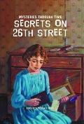 Secrets on 26th Street (Mysteries Through Time)