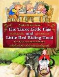 The Three Little Pigs and Little Red Riding Hood: Two Tales and Their Histories (World of Fa...