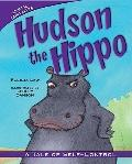 Hudson the Hippo : A Tale of Self-Control