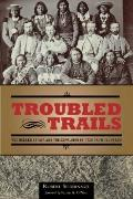 Troubled Trails : The Meeker Affair and the Expulsion of the Utes from Colorado