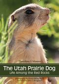 Utah Prairie Dog : Legend of the Red Rocks