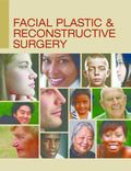 Advanced Therapy in Facial Plastic & Reconstructive Surgery