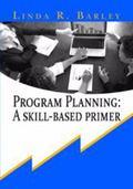 Program Planning : A Skill-Based Primer