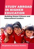 Study Abroad in Higher Education : Building Global Citizens and Intercultural Leaders