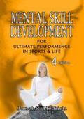 Mental Skill Development for Ultimate Performence in Sports and Life (4th Edition)