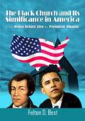 Black Church and Its Significance in America : From Bishop Richard Allen to President Obama