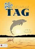 A Dolphin Named Tag