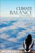 Climate Balance: A Balanced and Realistic View of Climate Change