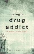 Being a Drug Addict
