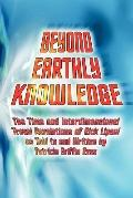 Beyond Earthly Knowledge