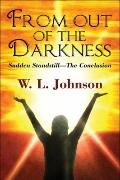 From Out of the Darkness: Sudden Standstillathe Conclusion