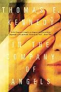 In the Company of Angels: A Novel