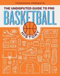 FreeDarko presents...The Undisputed Guide to Pro Basketball History: A History