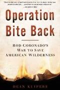 Operation Bite Back: Rod Coronado's War to Save American Wilderness