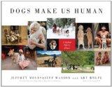 Dogs Make Us Human: A Global Family Album