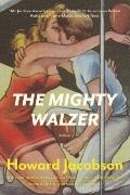 The Mighty Walzer: A Novel