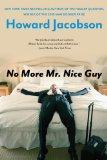 No More Mr. Nice Guy: A Novel