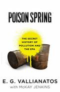 Poison Spring : The Secret History of Pollution and the EPA