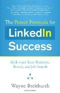 Power Formula for LinkedIn Success : Kick-start Your Business, Brand, and Job Search