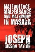 Malevolence, Malfeasance and Matrimony in Masara