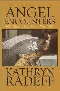 Angel Encounters: Miracle Stories of Hope, Healing, Faith and Love