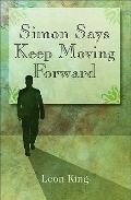 Simon Says Keep Moving Forward