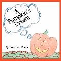A Pumpkin's Dream