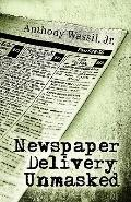 Newspaper Delivery Unmasked