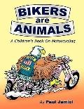 Bikers are Animals: A Children's Book on Motorcycling