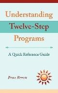 Understanding Twelve-Step Programs: A quick reference guide