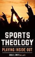 Sports Theology: Playing Inside Out