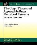 The Graph Theoretical Approach in Brain Functional Networks: Theory and Applications (Synthe...