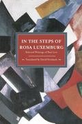 In the Steps of Rosa Luxemburg : Selected Writings of Paul Levi