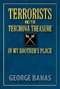Terrorists and the Terchova Treasure in My Brothers Place