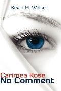 Carimea Rose: No Comment