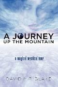 Journey up the Mountain : A Magical Mystical Tour