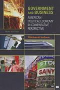 Government and Business: American Political Economy in Comparative Perspective, 3rd Edition