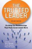 The Trusted Leader: Building the Relationships th