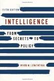 Intelligence : From Secrets to Policy