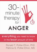 Thirty-Minute Therapy for Anger : Everything You Need to Know in the Least Amount of Time