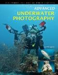 Advanced Underwater Photography : Techniques for Digital Photographers