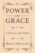 Power and Grace : A Theology of the Psalms