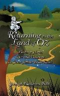 Returning to the Land of Oz : Finding Hope, Love and Courage on Your Yellow Brick Road