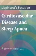 Lippincott's Focus on Cardiovascular Disease and Sleep Apnea