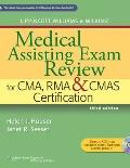 Lippincott Williams and Wilkins' Medical Assisting Exam Review for CMA, RMA and CMAS Certifi...